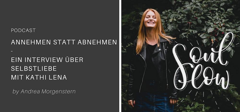 Annehmen statt Abnehmen – Ein Interview zur Selbstliebe mit Kathi Lena