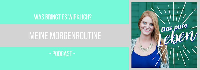 Podcast Morgenroutine