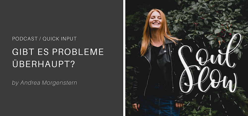 Gibt es Probleme überhaupt? – Quick Input