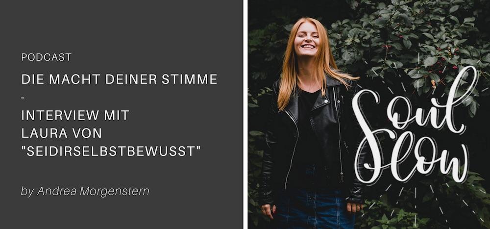 Die Macht deiner Stimme – Interview mit Laura von Seidirselbstbewusst
