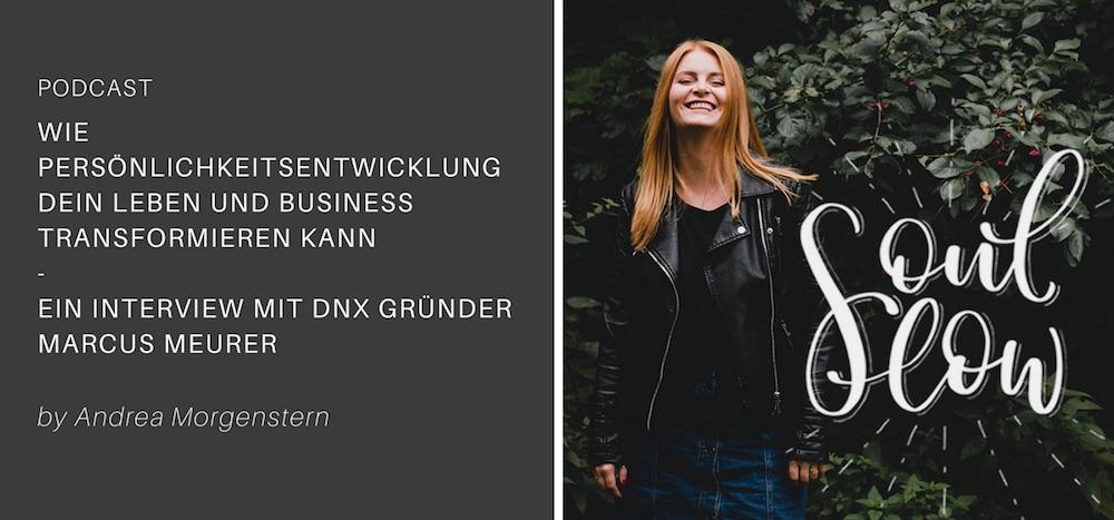 Wie Persönlichkeitsentwicklung dein Leben und Business formt – Interview mit DNX Gründer Marcus Meurer