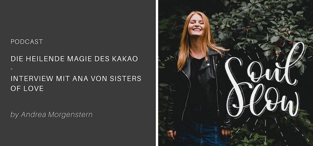Die heilsame Magie des Kakao – Interview mit Ana von Sisters of Love