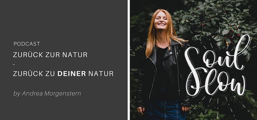 Zurück zur Natur – Zurück zu DEINER Natur