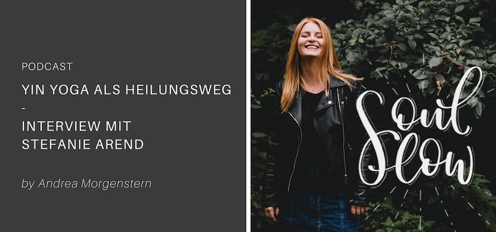 Yin Yoga als Heilungsweg – Interview mit Stefanie Arend