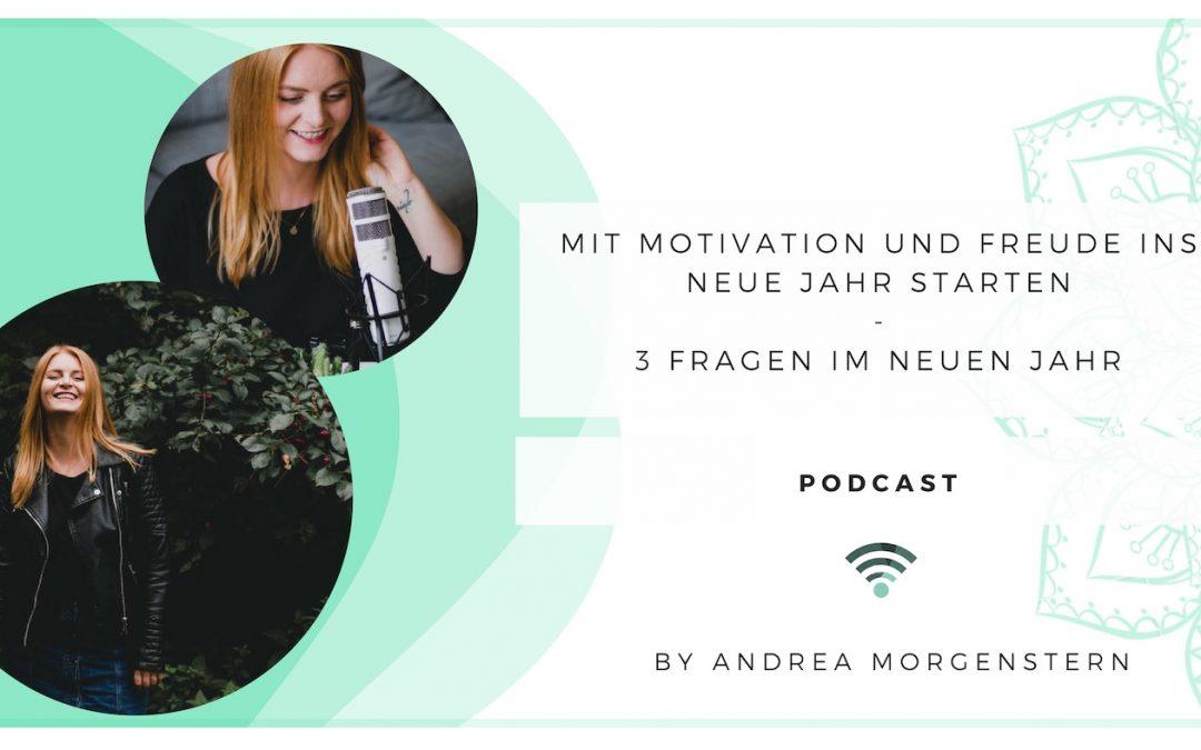 Mit Motivation und Freude ins neue Jahr starten – 3 Fragen im neuen Jahr