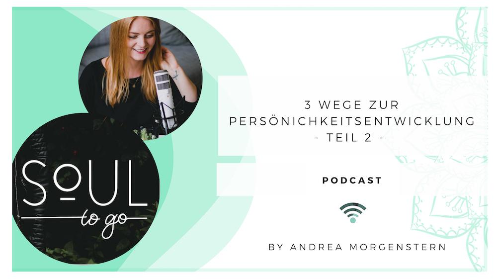 3 Wege zur Persönlichkeitsentwicklung – Teil 2