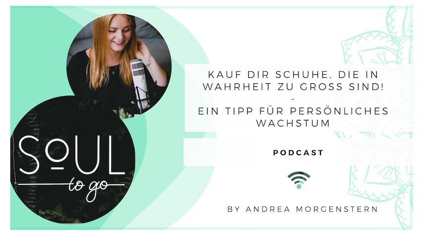 Podcast Schuhe zu gross_persoenliches Wachstum
