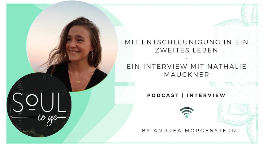 Soul to go Podcast Nathalie Mauckner Entschleunigung