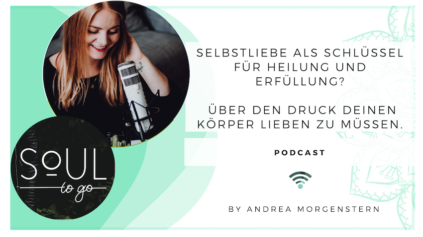 Podcast Soul to go Andrea Morgenstern Selbstliebe
