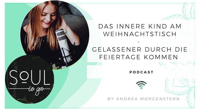 Soul to go Podcast_Innere Kind am Weihnachtstisch Weihnachten Gelassenheit
