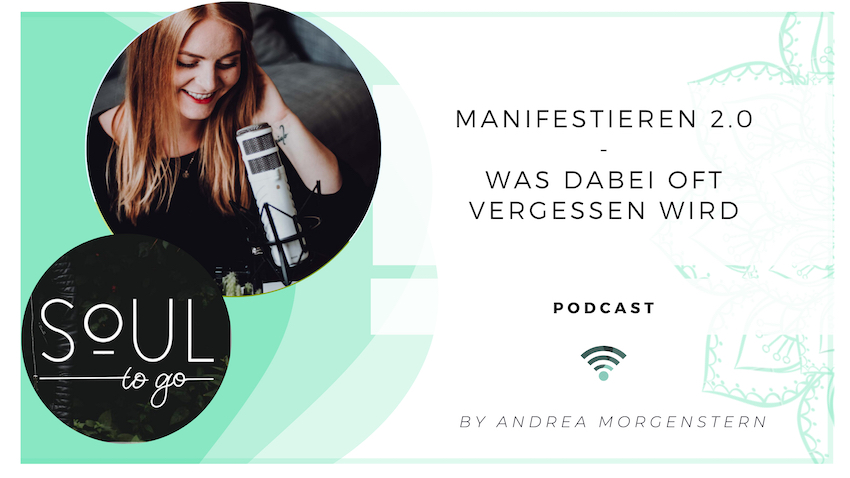 Soul to go Podcast_Manifestieren_2_0