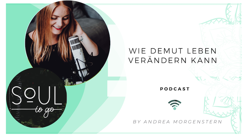 Podcast Soul to go_Demut_Andrea Morgenstern