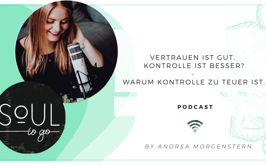 Podcast Soul to go_Kontrolle vs Vertrauen