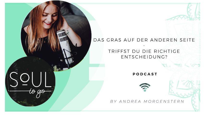 Podcast richtige Entscheidung treffen_Soul to go_Andrea Morgenstern