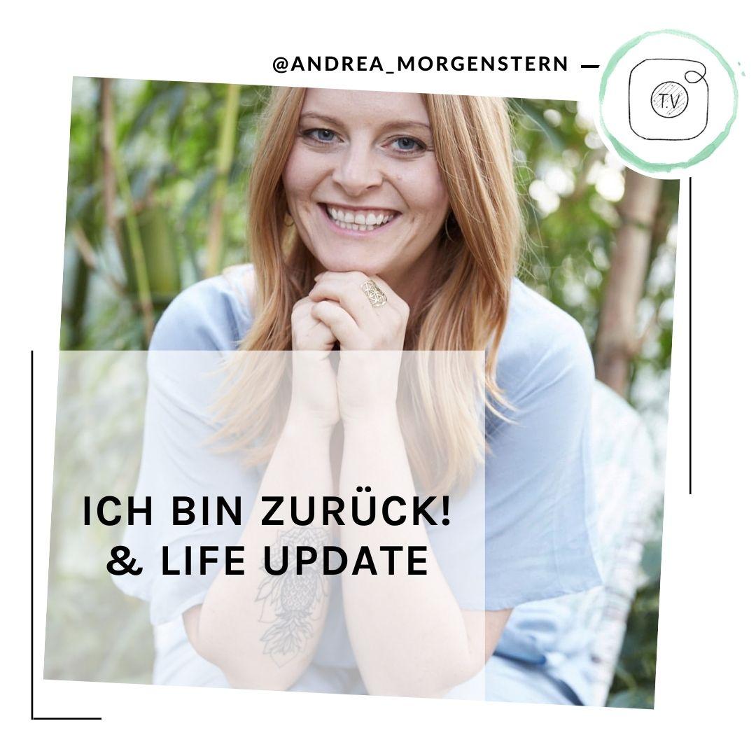 Life Update IGTV Andrea Morgenstern