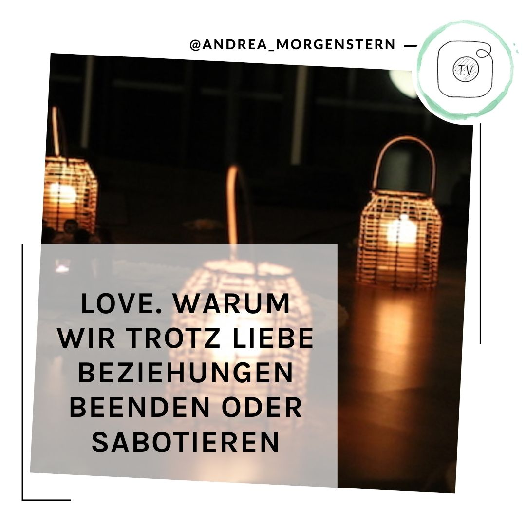 Trotz Liebe Beziehung beenden IGTV Andrea Morgenstern