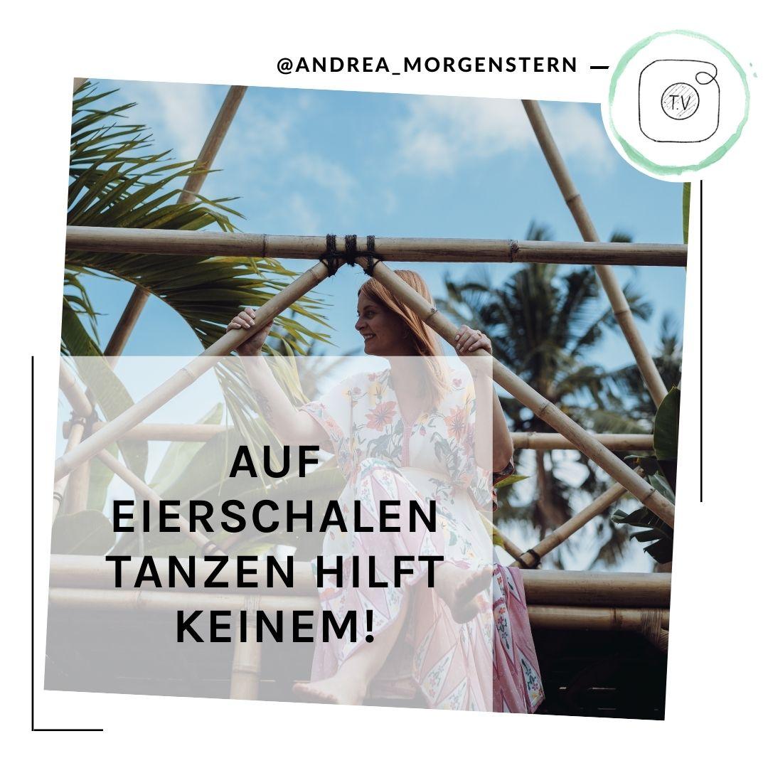 Auf Eierschalen tanzen IGTV Andrea Morgenstern