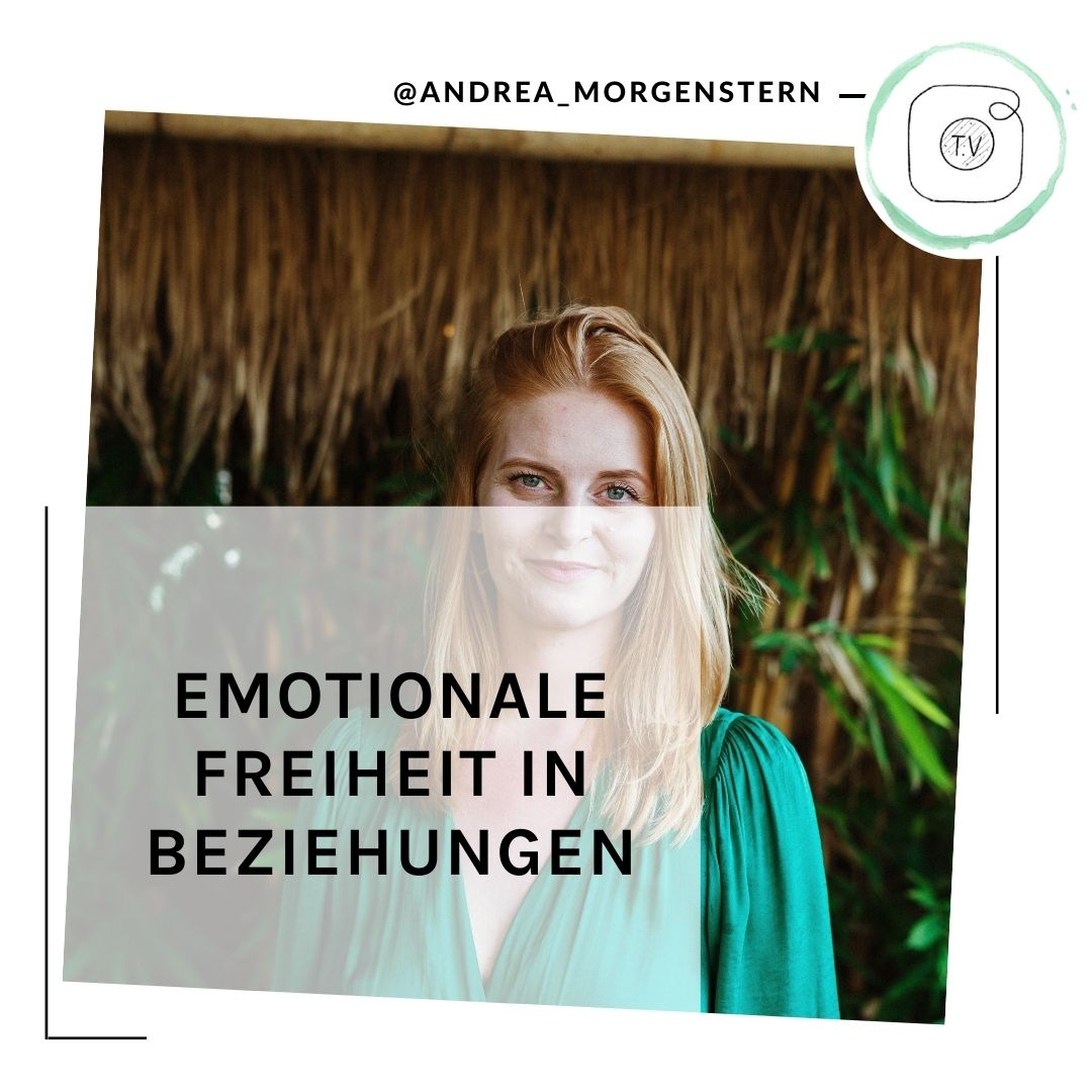 Emotionale Freiheit in Beziehungen IGTV Andrea Morgenstern
