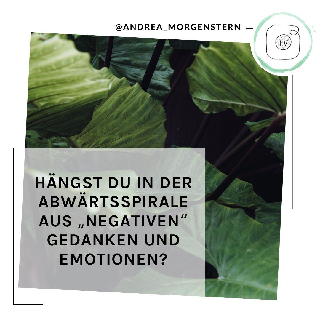 Negative Gedanken und Emotionen IGTV Andrea Morgenstern