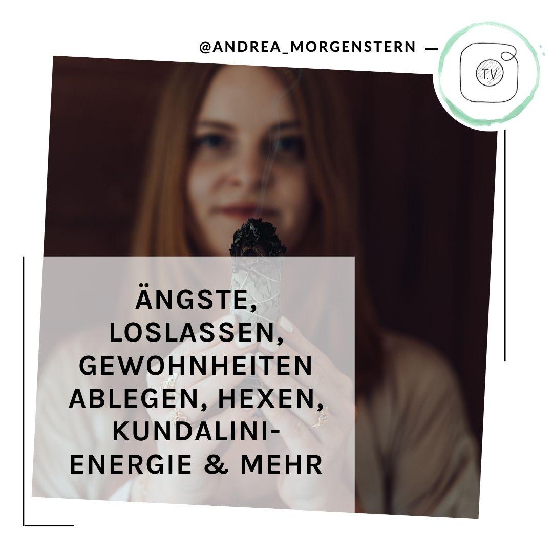 Hexen Kundalini Energie IGTV Andrea Morgenstern