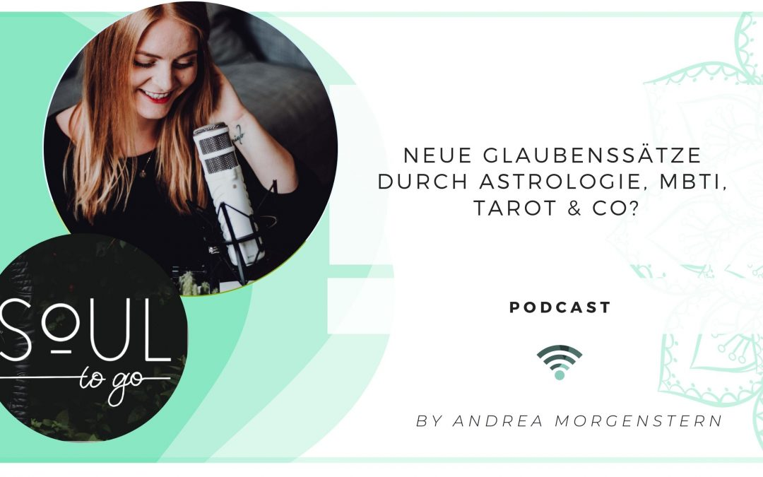 Podcast Soul to go Astrologie Tarot MBTI Andrea Morgenstern